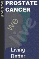Prostate Cancer: Living Better