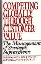 Competing Globally Through Customer Value