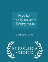 Psycho-Analysis and Everyman - Scholar's Choice Edition