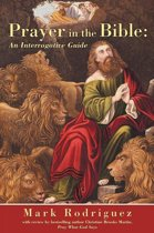 Prayer in the Bible: an Interrogative Guide