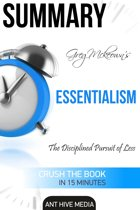 Greg Mckeown's Essentialism: The Disciplined Pursuit of Less | Summary