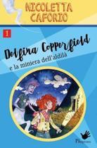 Delfina Copperfield E La Miniera Dell'aldil