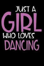 Just A Girl Who Loves Dancing