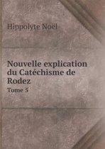 Nouvelle Explication Du Catechisme de Rodez Tome 5