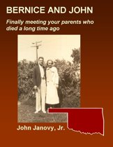 Bernice and John: Finally Meeting Your Parents Who Died a Long Time Ago