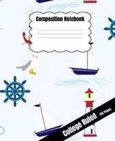 Composition Notebook: Nautical Themed - College Ruled 120 Pages - 7.5''x 9.25'' Dimension