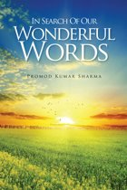 IN SEARCH OF OUR WONDERFUL WORDS