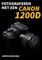 Fotograferen met... - Fotograferen met een Canon 1200D
