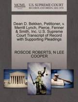 Dean D. Bekken, Petitioner, V. Merrill Lynch, Pierce, Fenner & Smith, Inc. U.S. Supreme Court Transcript of Record with Supporting Pleadings