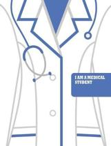 Composition Notebook: I Am A Medical Student Notebook - Lined Journal For Medicine School Supplies - Blue - College-ruled - 150 Pages (7.44