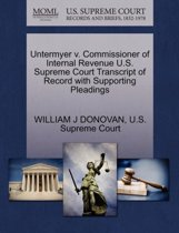 Untermyer V. Commissioner of Internal Revenue U.S. Supreme Court Transcript of Record with Supporting Pleadings