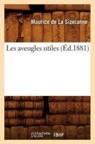 Les Aveugles Utiles ( d.1881)