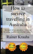 How to Survive Travelling in Australia