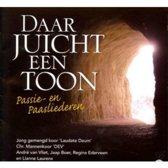 Daar juicht een toon // Passie- en paasliederen // Jong gemengd koor Laudare Deum, Chr. Mannenkoor DEV, Andre van Vliet e.a.
