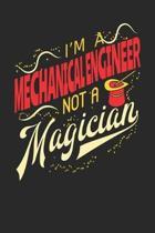 I'm A Mechanical Engineer Not A Magician