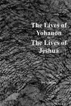 The Lives of Yohanon and the Lives of Jeshua