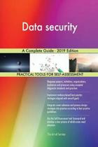 Data Security a Complete Guide - 2019 Edition