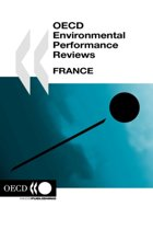 Oecd Environmental Performance Reviews France