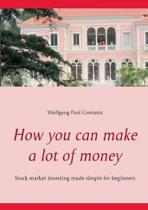 How You Can Make a Lot of Money