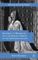 Geoffrey of Monmouth and the Feminist Origins of the Arthurian Legend