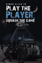 Play the Player, Squash the Game