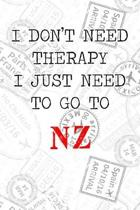 I Don't Need Therapy I Just Need To Go To NZ: 6x9'' Dot Bullet Travel Stamps Notebook/Journal Funny Gift Idea For Travellers, Explorers, Backpackers, C