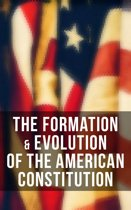 The Formation & Evolution of the American Constitution