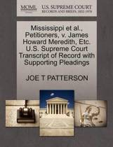 Mississippi et al., Petitioners, V. James Howard Meredith, Etc. U.S. Supreme Court Transcript of Record with Supporting Pleadings