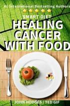 Smart Diet: Healing Cancer with Food