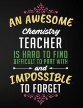 An Awesome Chemistry Teacher Is Hard to Find Difficult to Part with and Impossible to Forget