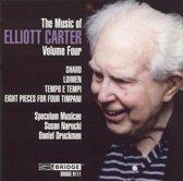 The Music of Elliott Carter Vol 4 / Speculum Musicae, et al