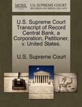 U.S. Supreme Court Transcript of Record Central Bank, a Corporation, Petitioner, V. United States.