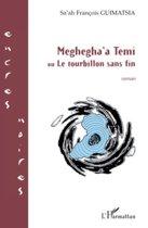 Meghegha'a Temi: Ou Le tourbillon sans fin