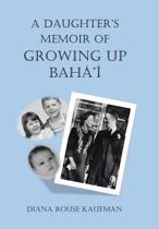 A Daughter's Memoir of Growing Up Baha'i