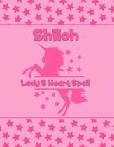 Shiloh Lady S Heart Spell: Personalized Draw & Write Book with Her Unicorn Name - Word/Vocabulary List Included for Story Writing