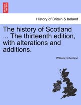 The History of Scotland ... the Sixteenth Edition, with Alterations and Additions. Vol. II.