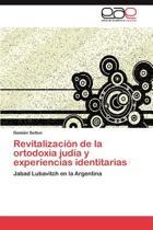 Revitalizacion de la Ortodoxia Judia y Experiencias Identitarias