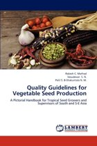 Quality Guidelines for Vegetable Seed Production