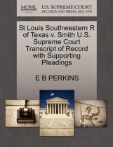 St Louis Southwestern R of Texas V. Smith U.S. Supreme Court Transcript of Record with Supporting Pleadings