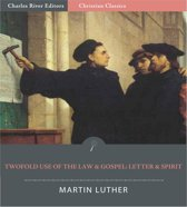 Twofold Use of the Law & Gospel: Letter & Spirit (Illustrated Edition)