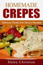 Homemade Crepes: Delicious Sweet and Savory Recipes