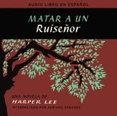 Matar a Un Ruisenor (to Kill a Mockingbird - Spanish Edition)