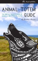 Animal Totem Guide 2nd Edition: The Spiritual Magical Powers of Mammals, Birds, Insects, & Fish