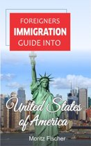 Foreigners Immigration Guide Into United States of America