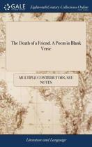 The Death of a Friend. a Poem in Blank Verse