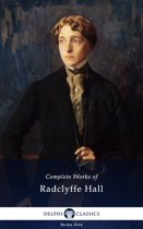 Complete Works of Radclyffe Hall (Delphi Classics)