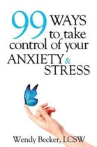 99 Ways to Take Control of Your Anxiety & Stress