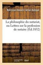 La Philosophie Du Notariat, Ou Lettres Sur La Profession de Notaire