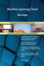 Machine Learning Cloud Services Complete Self-Assessment Guide
