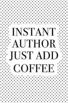 Instant Author Just Add Coffee